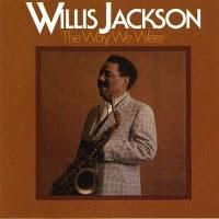 "Willis Jackson: ""The Way We Were"""